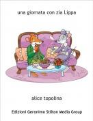 alice topolina - una giornata con zia Lippa
