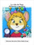 ;) Periodista Aventurera ;) - La vida de Popy~Misterios y secretos~