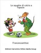 Francescastilton - Le squadre di calcio a Topazia