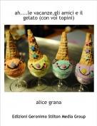 alice grana - ah....le vacanze,gli amici e il gelato (con voi topini)