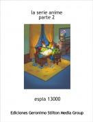 espia 13000 - la serie animeparte 2