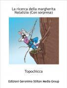 Topochicca - La ricerca della margherita Natalizia (Con sorpresa)