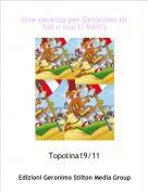 Topolina19/11 - Una vacanza per Geronimo (ti fidi o non ti fidi??)