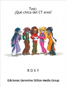 R O X Y - Test:¿Qué chica del CT eres?