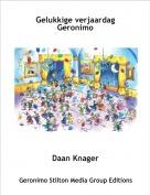 Daan Knager - Gelukkige verjaardag Geronimo