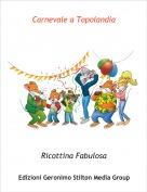 Ricottina Fabulosa - Carnevale a Topolandia