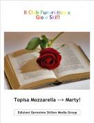 Topisa Mozzarella --> Marty! - Il Club Fururistico x Gio e Ski!!