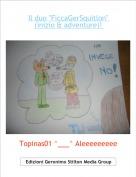 "Topinas01 ^___^ Aleeeeeeeee - Il duo ""FiccaGerSquitlon"" (inizio & adventure)!"