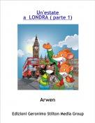 Arwen - Un'estate a  LONDRA ( parte 1)