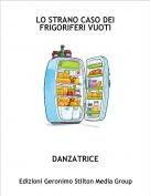 DANZATRICE - LO STRANO CASO DEI FRIGORIFERI VUOTI