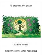sammy vilton - la creatura del pozzo
