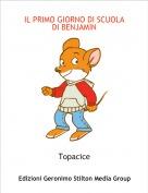 Topacice - IL PRIMO GIORNO DI SCUOLA DI BENJAMIN