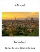 TommyCoast - A Firenze!