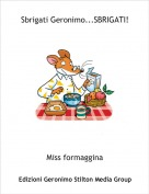 Miss formaggina - Sbrigati Geronimo...SBRIGATI!