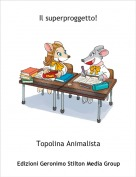 Topolina Animalista - Il superproggetto!