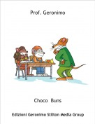 Choco  Buns - Prof. Geronimo