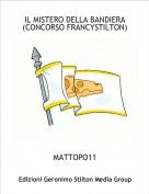 MATTOPO11 - IL MISTERO DELLA BANDIERA  (CONCORSO FRANCYSTILTON)