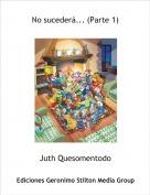 Juth Quesomentodo - No sucederá... (Parte 1)