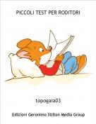 topogaia03 - PICCOLI TEST PER RODITORI