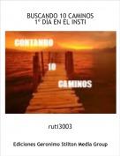 ruti3003 - BUSCANDO 10 CAMINOS 1º DÍA EN EL INSTI