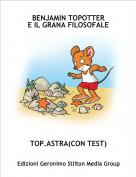 TOP.ASTRA(CON TEST) - BENJAMIN TOPOTTERE IL GRANA FILOSOFALE