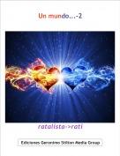ratalista->rati - Un mundo...-2