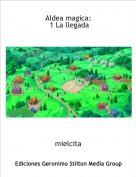mielcita - Aldea magica: 1 La llegada