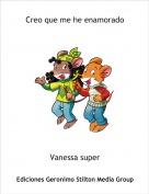 Vanessa super - Creo que me he enamorado