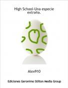 Alex910 - High School-Una especie extraña.