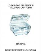 pandorisa - LO SCRIGNO DEI DESIDERI (SECONDO CAPITOLO)