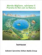 Isomause - Mondo Migliore, salviamo il Pianeta & Noi con la Natura
