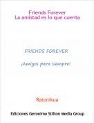 Ratonikua - Friends ForeverLa amistad es lo que cuenta