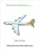 Toby Stilton - Me voy de vacaciones a......