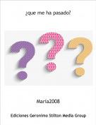 María2008 - ¿que me ha pasado?