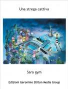 Sara gym - Una strega cattiva