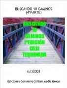ruti3003 - BUSCANDO 10 CAMINOS(4ºPARTE)