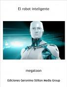 megatoon - 1.Las aventures de Eset el robot:El robot oscuro