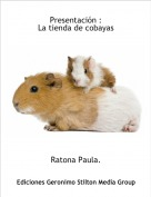 Ratona Paula. - Presentación :La tienda de cobayas