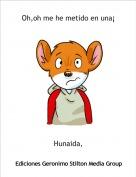 Hunaida, - Oh,oh me he metido en una¡