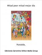 Hunaida, - Mitad peor mitad mejor dia
