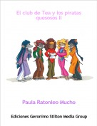Paula Ratonleo Mucho - El club de Tea y los piratas quesosos II