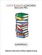 SUPERPRINCI - GOSSIP E NOVITA'(CONCORSO BOCCON PRI)