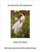 Jolie de Valois - La doncella del amanecer