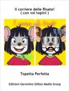 Topetta Perfetta - Il corriere delle Risate!( con voi topini )