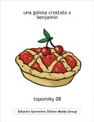 topomiky 08 - una golosa crostata x benjamin