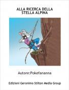 Autore:Pokefananna - ALLA RICERCA DELLA STELLA ALPINA