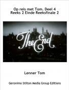 Lenner Tom - Op reis met Tom. Deel 4 Reeks 2 Einde Reeksfinale 2