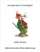 buffy serena - una giornata in montagna!