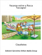 Claudiatea - Vacanze estive a Rocca Taccagna!