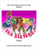 Topigi. - Un' Avventura Con Le Tea Sisters (infoconcorso)